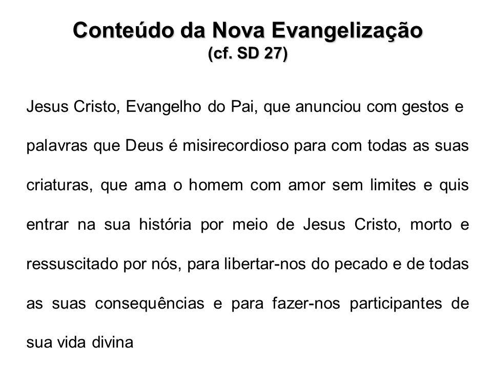 Conteúdo da Nova Evangelização (cf.