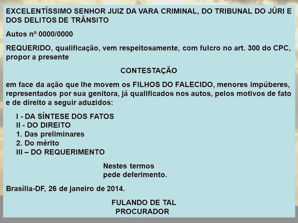 EXCELENTÍSSIMO SENHOR JUIZ DA VARA CRIMINAL, DO TRIBUNAL DO JÚRI E DOS DELITOS DE TRÂNSITO Autos nº 0000/0000 REQUERIDO, qualificação, vem respeitosam