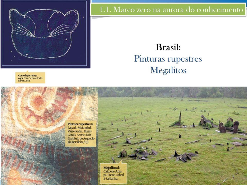 Brasil: Pinturas rupestres Megalitos 1.1. Marco zero na aurora do conhecimento
