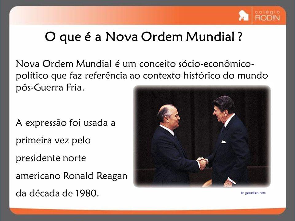 O que é a Nova Ordem Mundial ? Nova Ordem Mundial é um conceito sócio-econômico- político que faz referência ao contexto histórico do mundo pós-Guerra