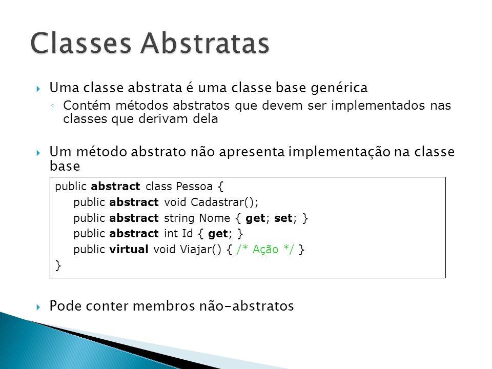 Derivando a classe abstrata e implementando os membros abstratos public class Diretor : Pessoa { public override void Cadastrar() { /* Ações */ } public override string Nome { get { /* Implementação get */ } set { /* Implementação set */ } } public override int Id { get { /* Implementação get */ } }