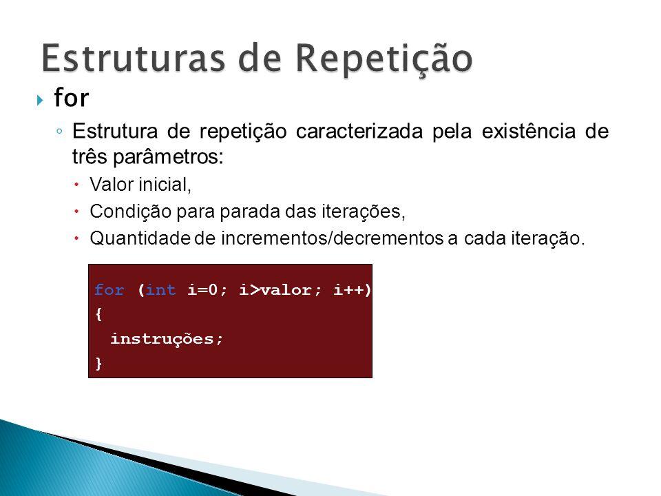 for Estrutura de repetição caracterizada pela existência de três parâmetros: Valor inicial, Condição para parada das iterações, Quantidade de incremen