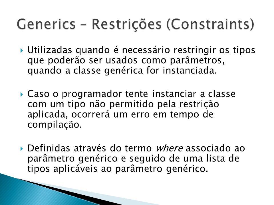 Tipos de Restrições ConstraintDescrição where : estrutura O tipo do argumento deve ser um valor.