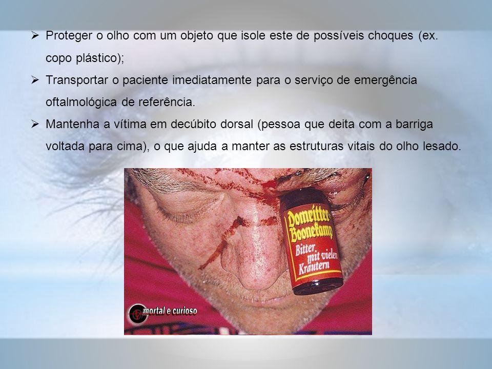 Proteger o olho com um objeto que isole este de possíveis choques (ex.