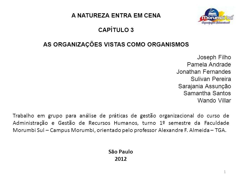 2 A NATUREZA ENTRA EM CENA - As organizações vistas como Organismos - Capítulo 3 Neste capítulo G.
