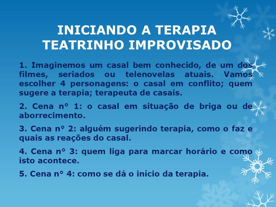 INICIANDO A TERAPIA TEATRINHO IMPROVISADO 1.