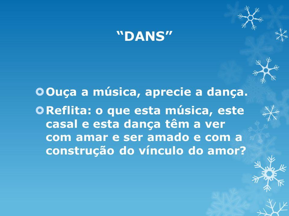 DANS Ouça a música, aprecie a dança.