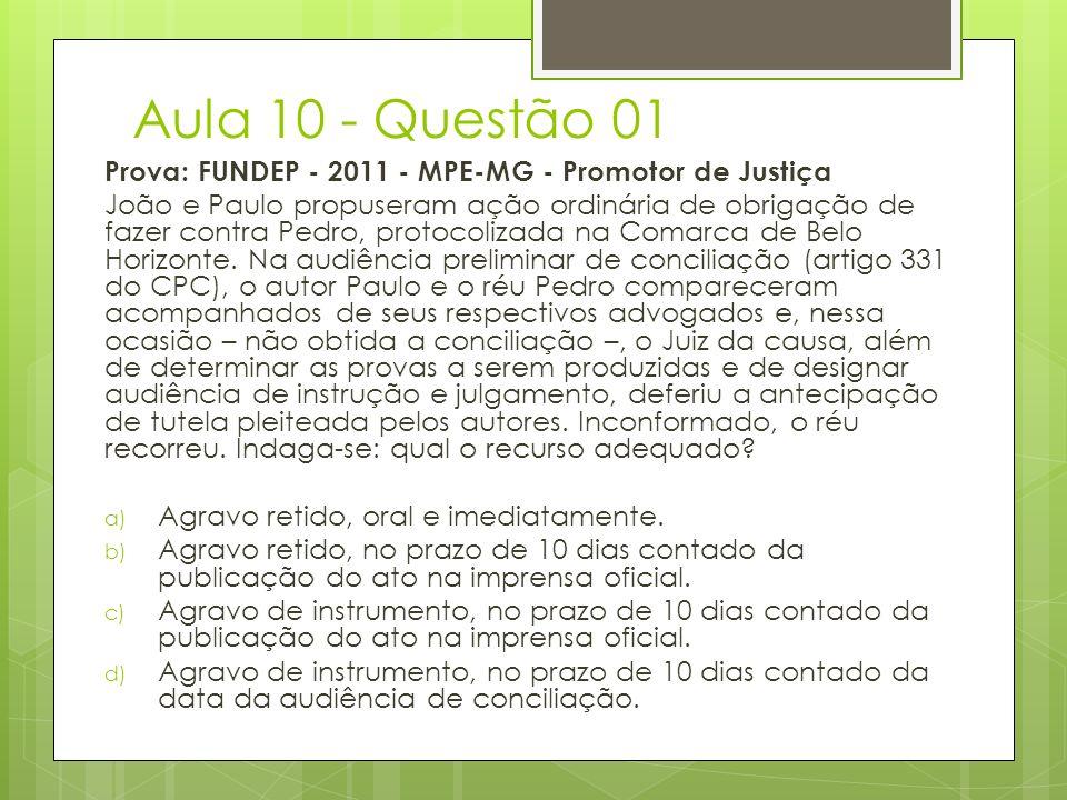 Aula 10 - Questão 01 Prova: FUNDEP - 2011 - MPE-MG - Promotor de Justiça João e Paulo propuseram ação ordinária de obrigação de fazer contra Pedro, pr