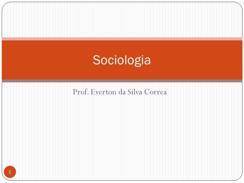 Prof. Everton da Silva Correa Sociologia 1