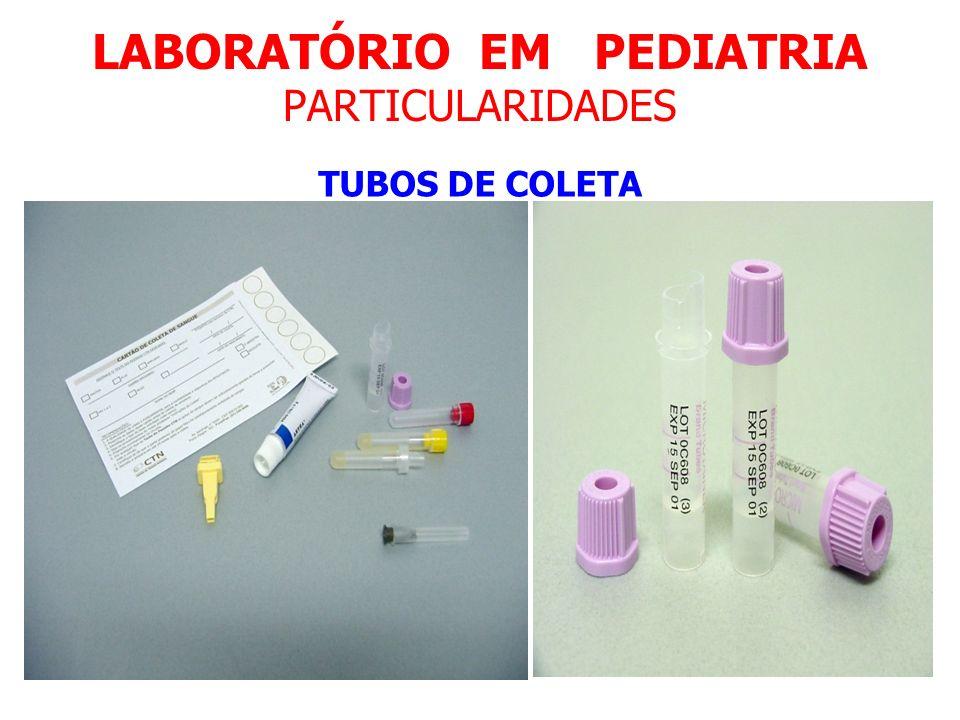 LABORATÓRIO EM PEDIATRIA PARTICULARIDADES TUBOS DE COLETA
