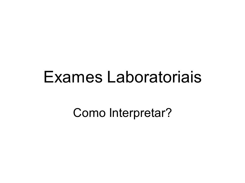 Exames Laboratoriais Como Interpretar?