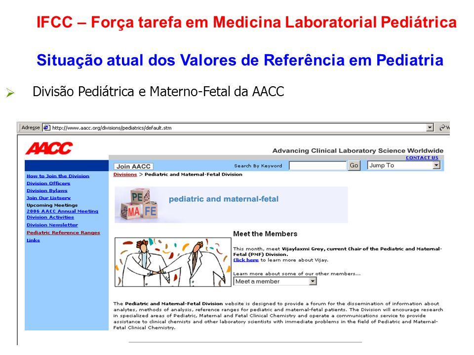 IFCC – Força tarefa em Medicina Laboratorial Pediátrica Situação atual dos Valores de Referência em Pediatria Divisão Pediátrica e Materno-Fetal da AA
