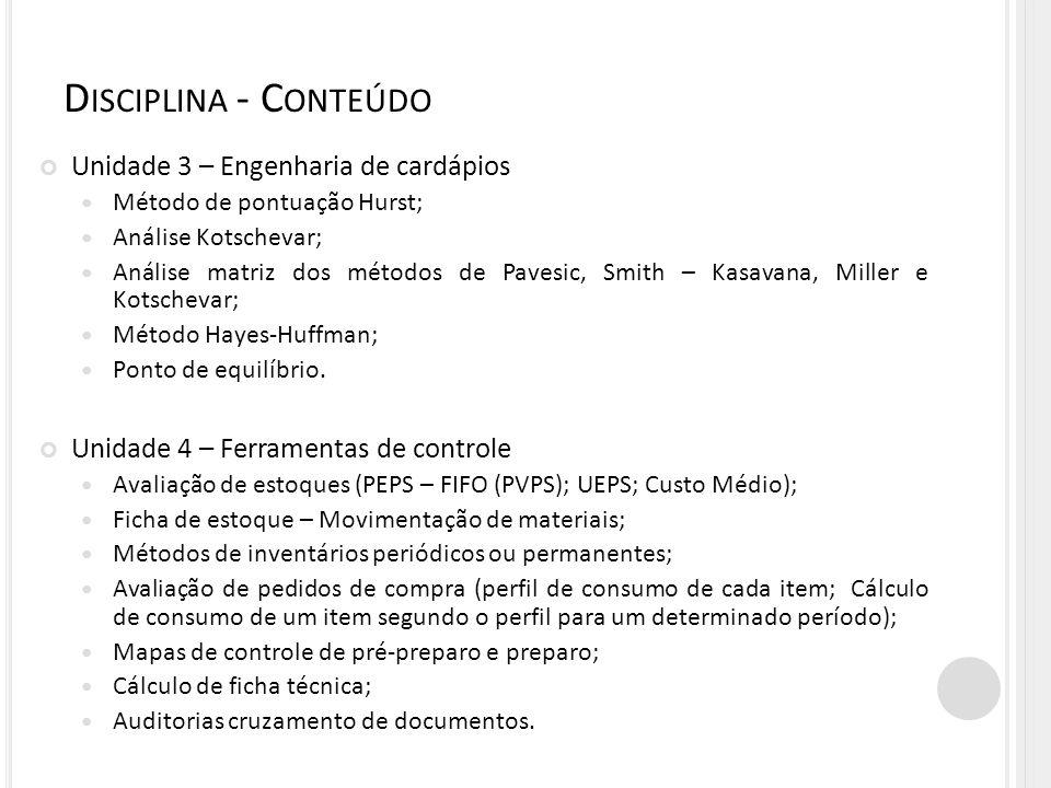 Unidade 3 – Engenharia de cardápios Método de pontuação Hurst; Análise Kotschevar; Análise matriz dos métodos de Pavesic, Smith – Kasavana, Miller e K