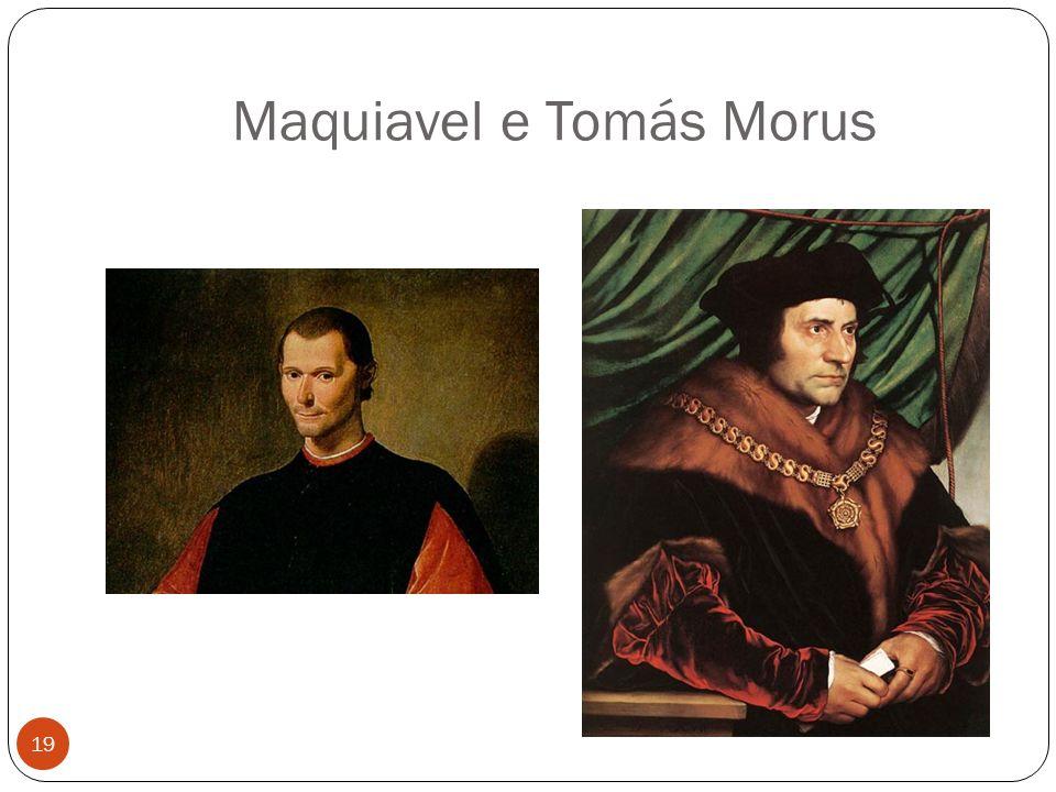 Maquiavel e Tomás Morus 19