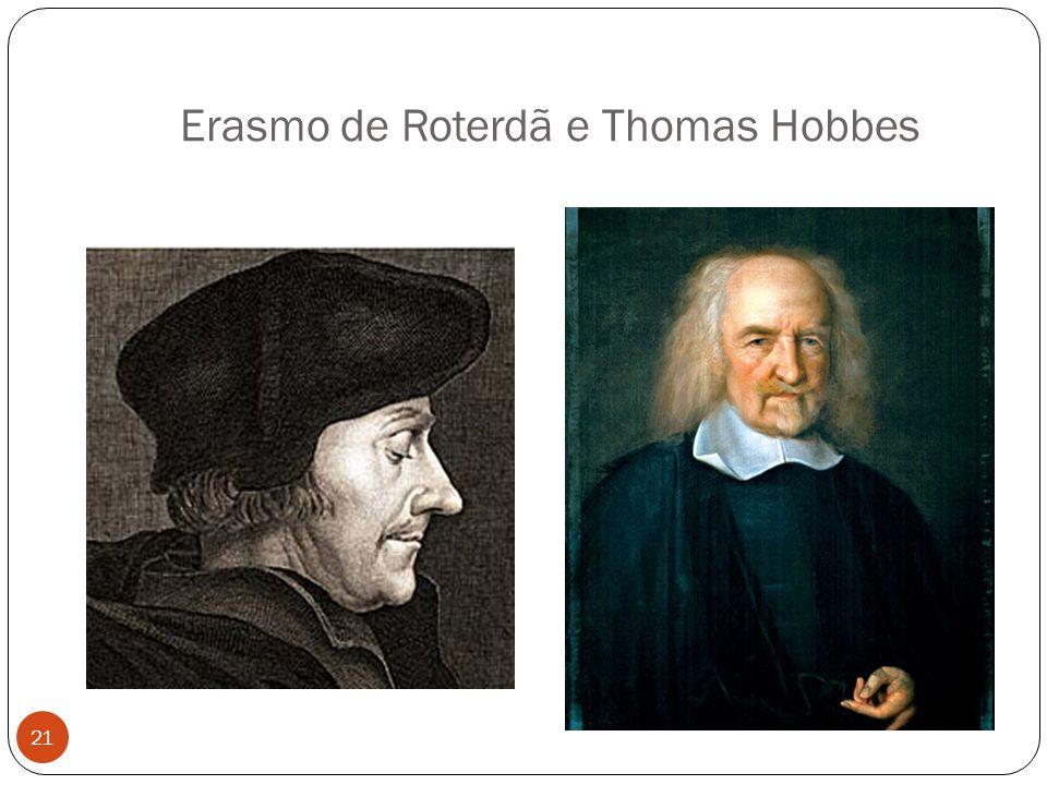 Erasmo de Roterdã e Thomas Hobbes 21