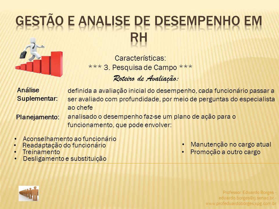 Professor Eduardo Borges - eduardo.borges@rj.senac.br - www.profeduardoborges.xpg.com.br Características: *** 3.