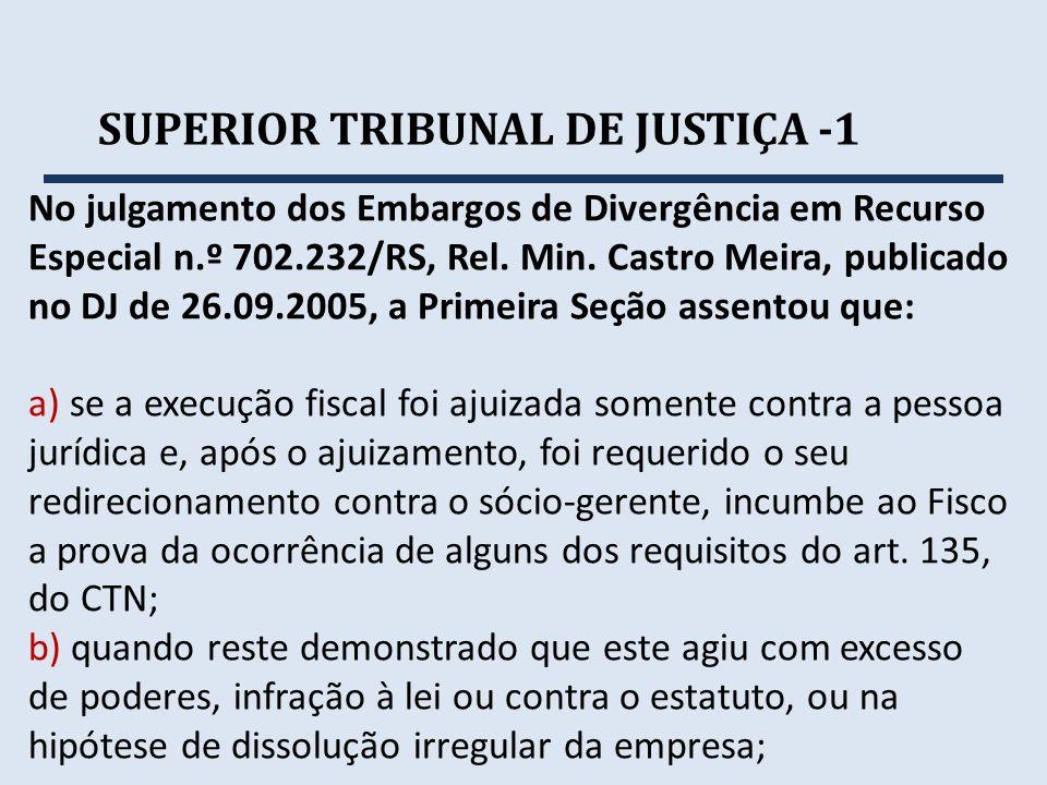 No julgamento dos Embargos de Divergência em Recurso Especial n.º 702.232/RS, Rel. Min. Castro Meira, publicado no DJ de 26.09.2005, a Primeira Seção