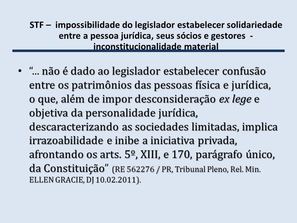STF – impossibilidade do legislador estabelecer solidariedade entre a pessoa jurídica, seus sócios e gestores - inconstitucionalidade material não é d