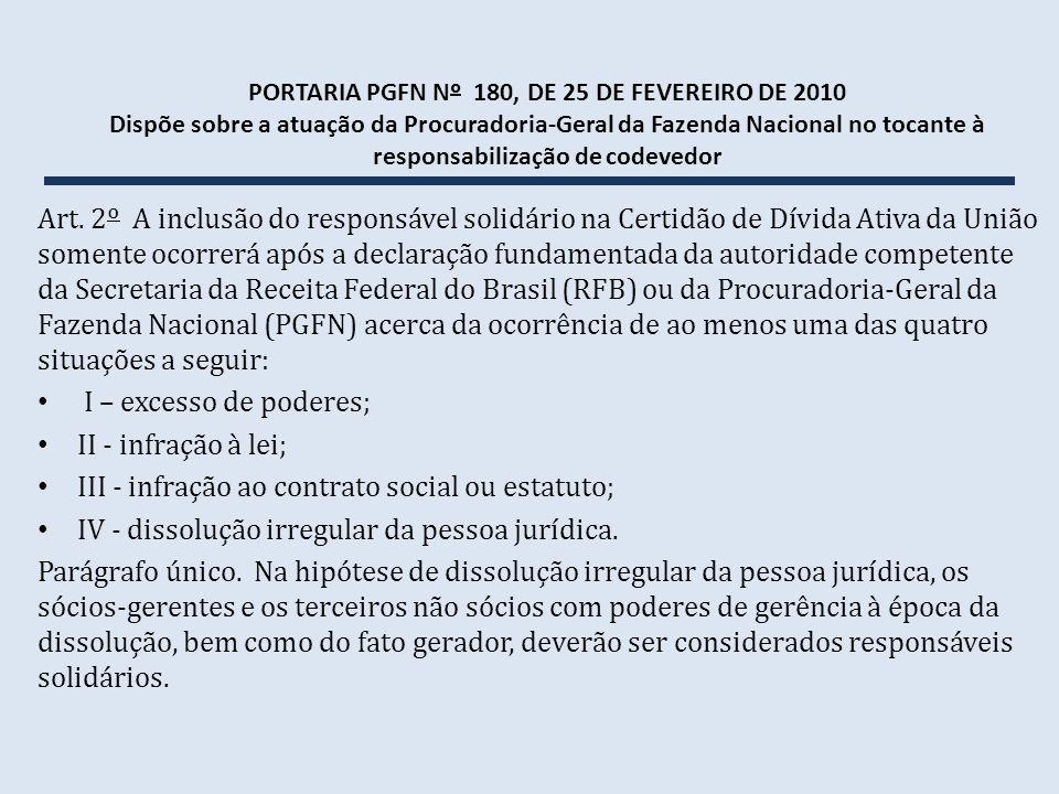 PORTARIA PGFN Nº 180, DE 25 DE FEVEREIRO DE 2010 Dispõe sobre a atuação da Procuradoria-Geral da Fazenda Nacional no tocante à responsabilização de co