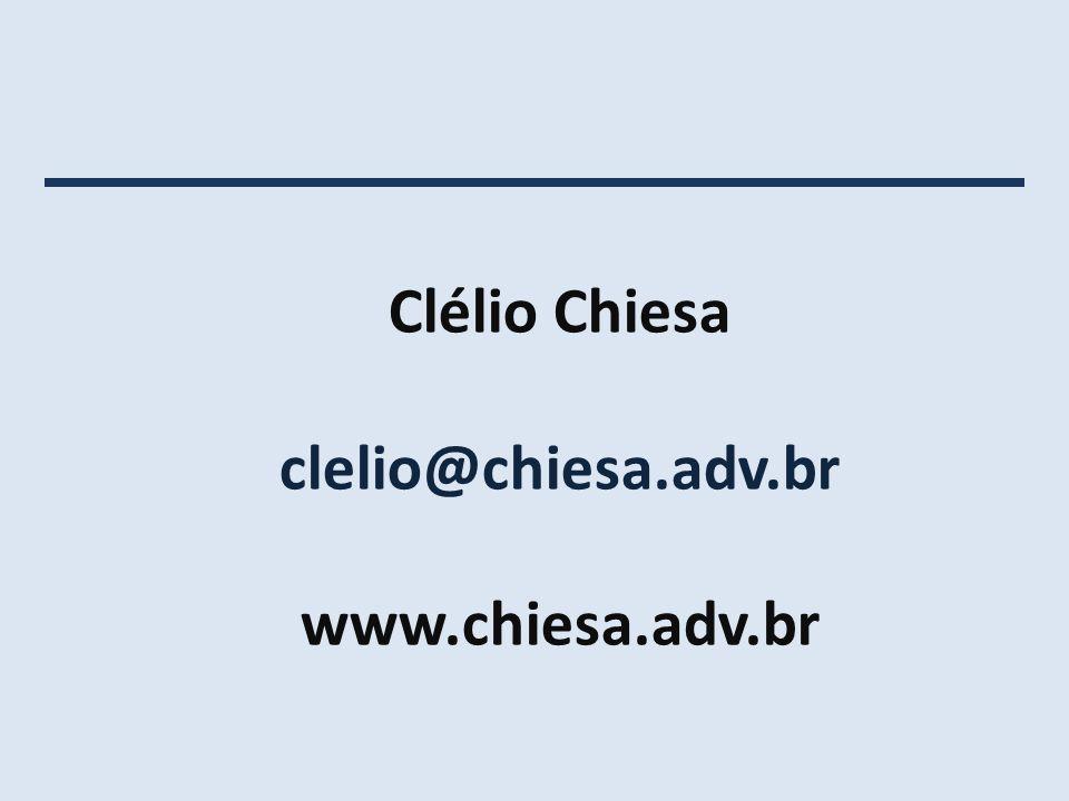 Clélio Chiesa clelio@chiesa.adv.br www.chiesa.adv.br