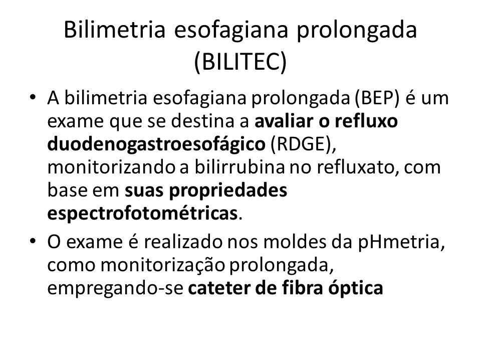 Bilimetria esofagiana prolongada (BILITEC) A bilimetria esofagiana prolongada (BEP) é um exame que se destina a avaliar o refluxo duodenogastroesofági