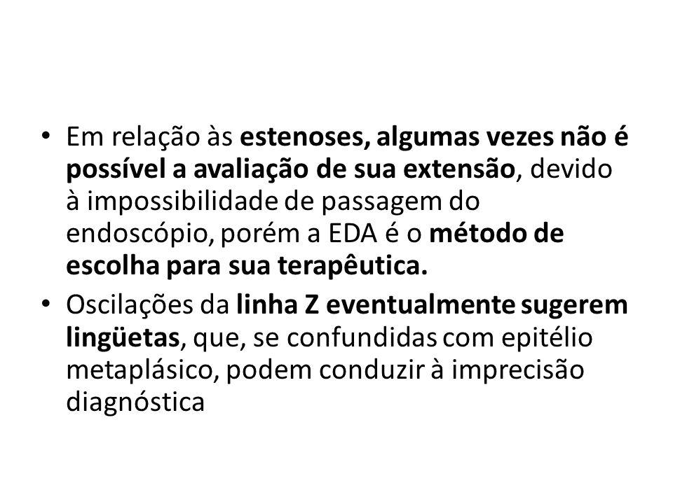 Em relação às estenoses, algumas vezes não é possível a avaliação de sua extensão, devido à impossibilidade de passagem do endoscópio, porém a EDA é o