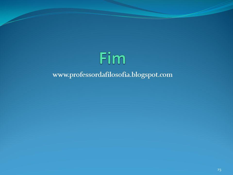 www.professordafilosofia.blogspot.com 25