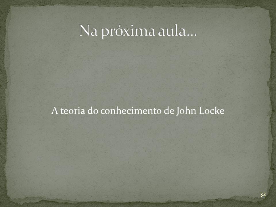 A teoria do conhecimento de John Locke 32
