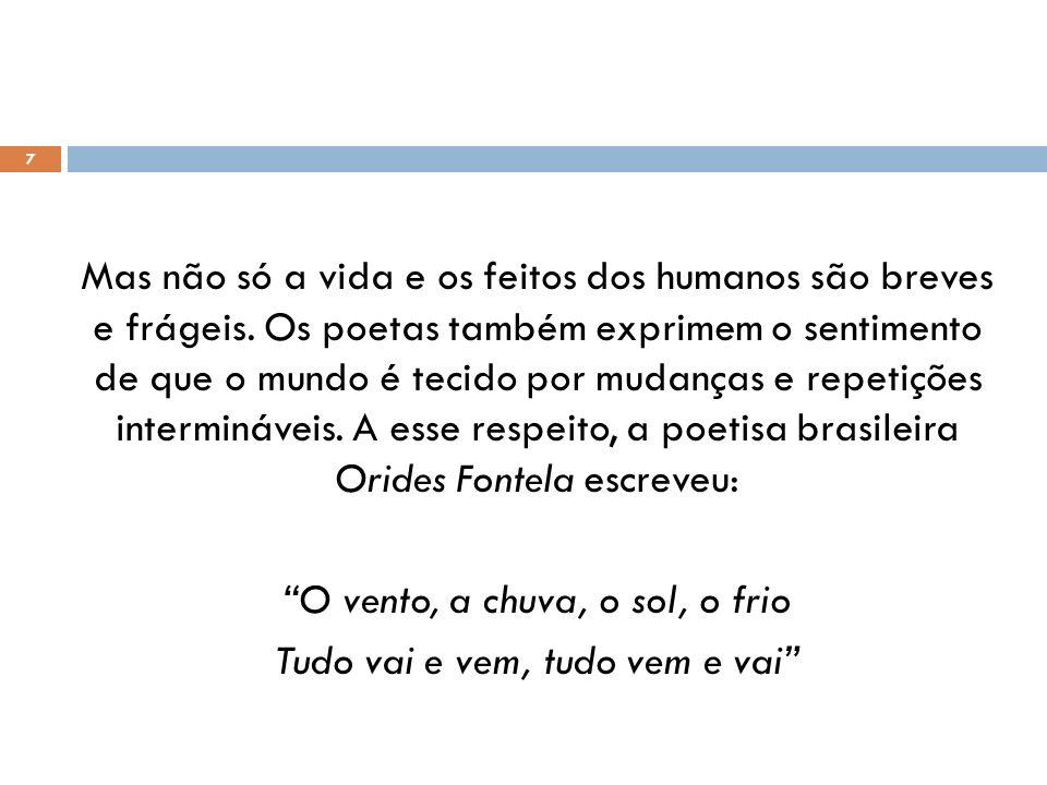 Píndaro (518 – 438 a.C.)Orides Fontela (1940 – 1998) 8