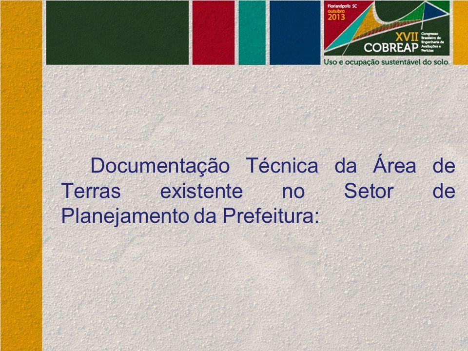 Documentação Técnica da Área de Terras existente no Setor de Planejamento da Prefeitura: