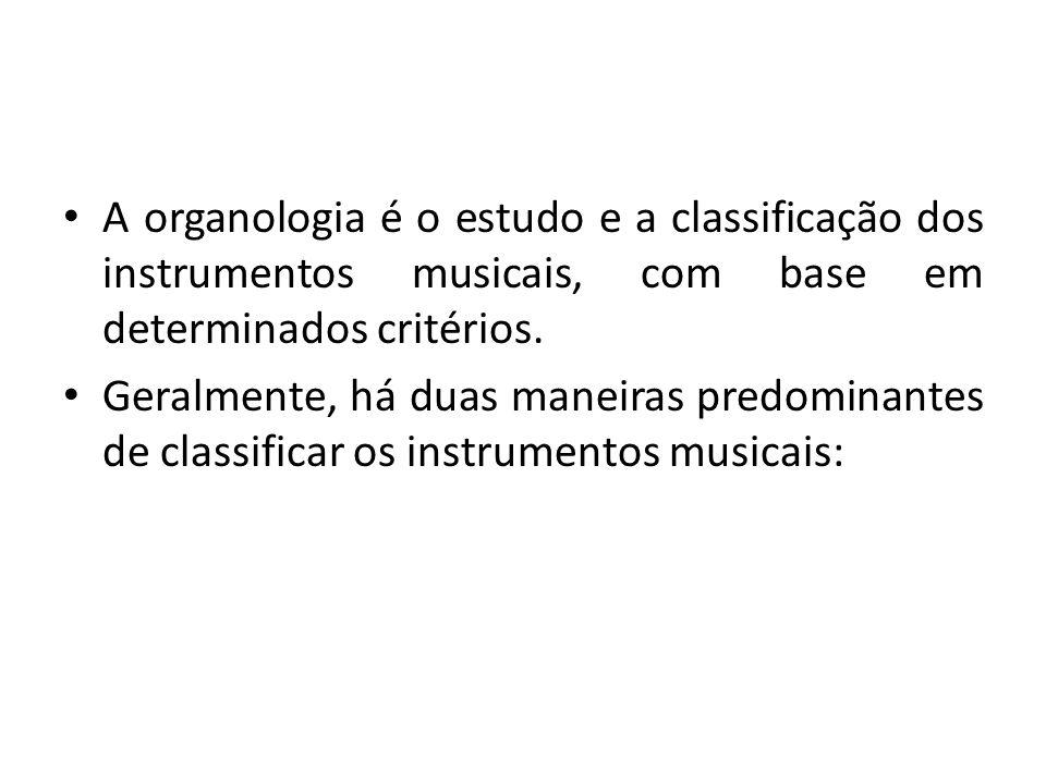 A organologia é o estudo e a classificação dos instrumentos musicais, com base em determinados critérios. Geralmente, há duas maneiras predominantes d