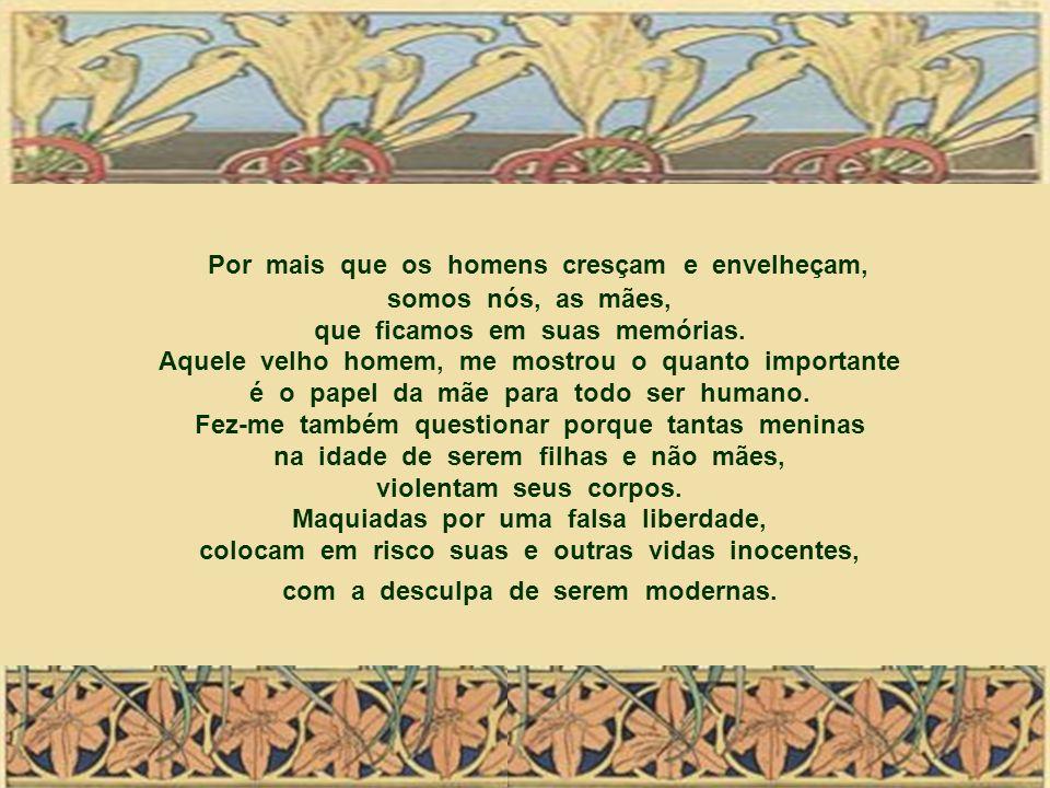 Durante a gestação a mulher é a perfeita moradia. É no corpo da mulher que Deus fez a primeira morada de todo ser humano. E é neste corpo sagrado que