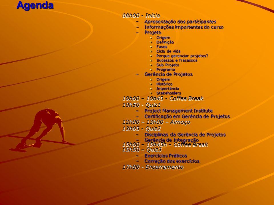 Agenda 08h00 - Início –Apresentação dos participantes –Informações importantes do curso –Projeto OrigemDefiniçãoFases Ciclo de vida Porque gerenciar projetos.