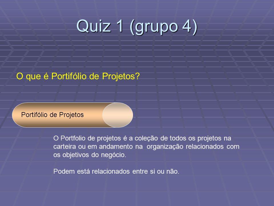 Quiz 1 (grupo 4) O que é Portifólio de Projetos.