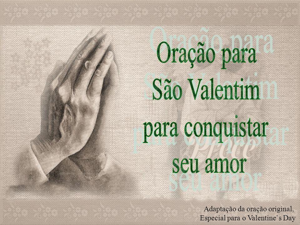 Adaptação da oração original, Especial para o Valentine`s Day