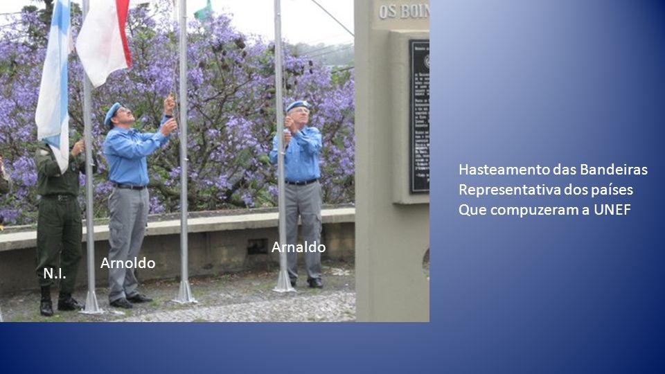 Hasteamento das Bandeiras Representativa dos países Que compuzeram a UNEF Arnoldo Arnaldo N.I.