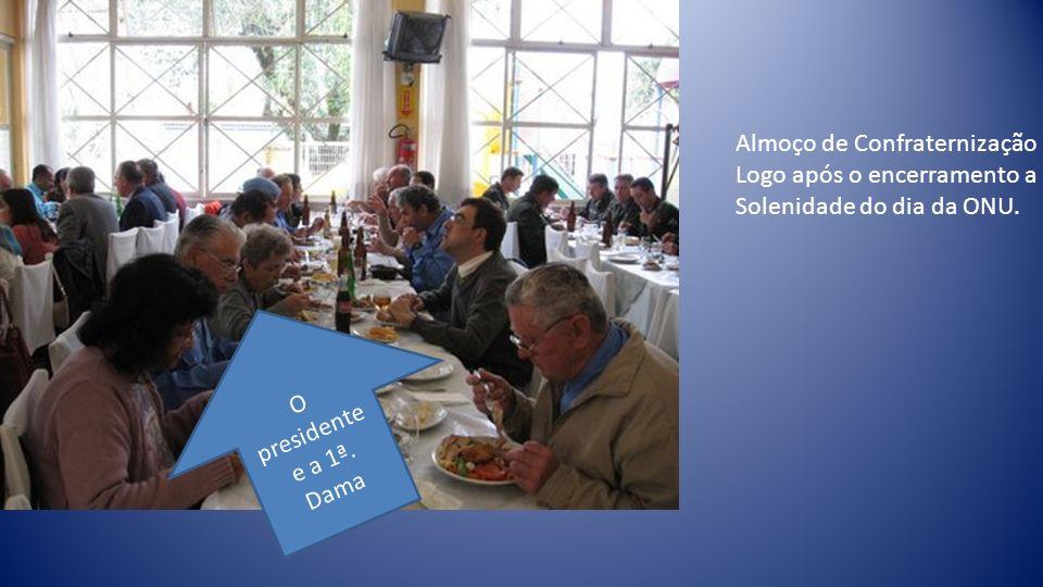 Almoço de Confraternização Logo após o encerramento a Solenidade do dia da ONU.