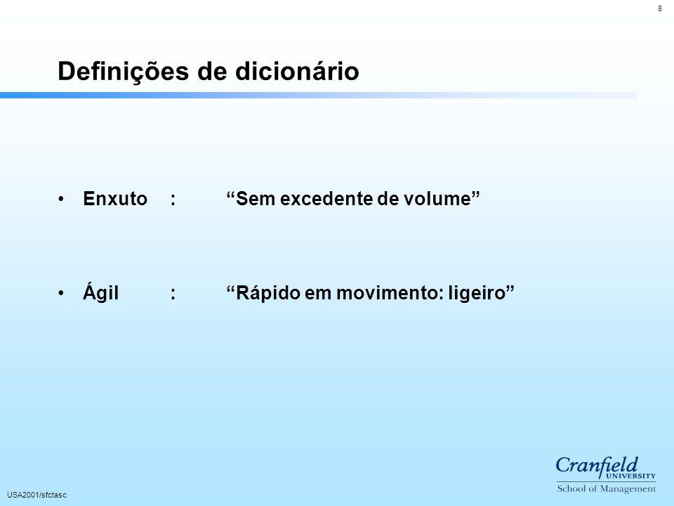 8 USA2001/sfctasc Definições de dicionário Enxuto:Sem excedente de volume Ágil:Rápido em movimento: ligeiro
