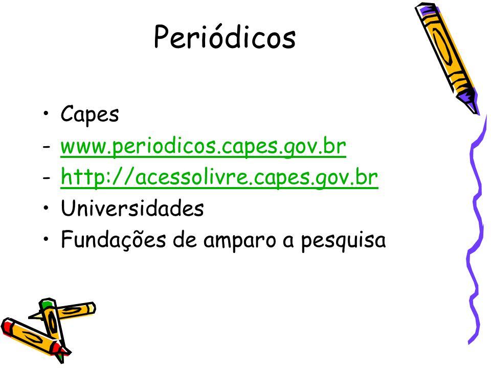 Periódicos Capes -www.periodicos.capes.gov.brwww.periodicos.capes.gov.br -http://acessolivre.capes.gov.brhttp://acessolivre.capes.gov.br Universidades