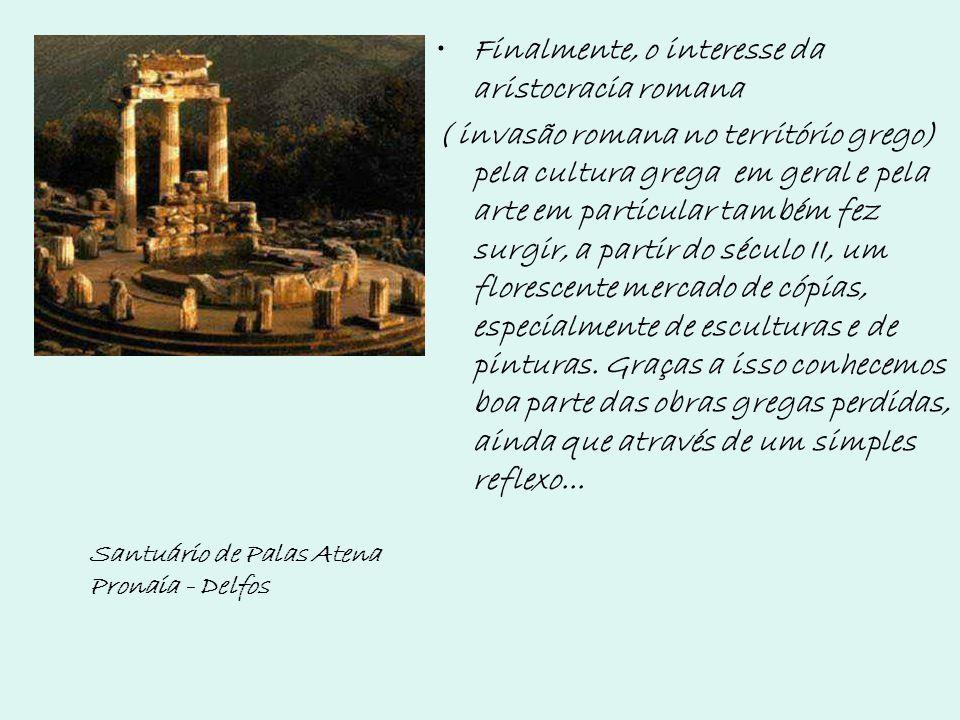 Finalmente, o interesse da aristocracia romana ( invasão romana no território grego) pela cultura grega em geral e pela arte em particular também fez