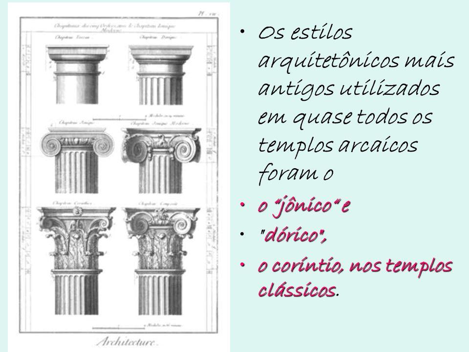 Os estilos arquitetônicos mais antigos utilizados em quase todos os templos arcaicos foram o o jônico eo jônico e dórico