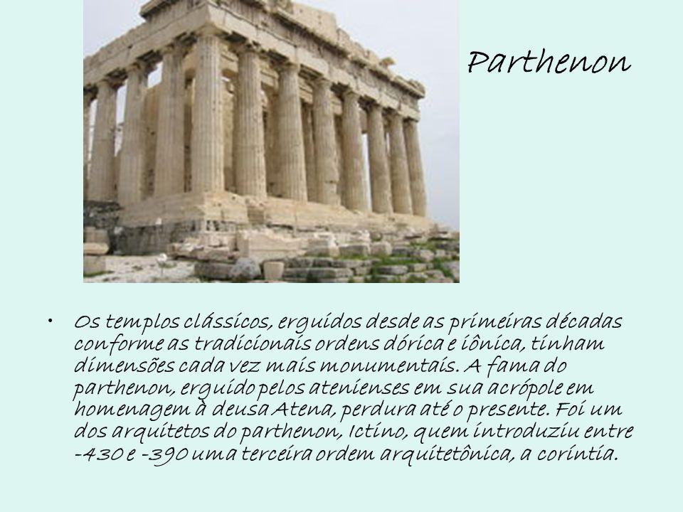 Parthenon Os templos clássicos, erguidos desde as primeiras décadas conforme as tradicionais ordens dórica e iônica, tinham dimensões cada vez mais mo