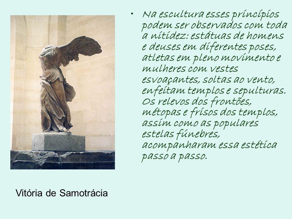 Na escultura esses princípios podem ser observados com toda a nitidez: estátuas de homens e deuses em diferentes poses, atletas em pleno movimento e m