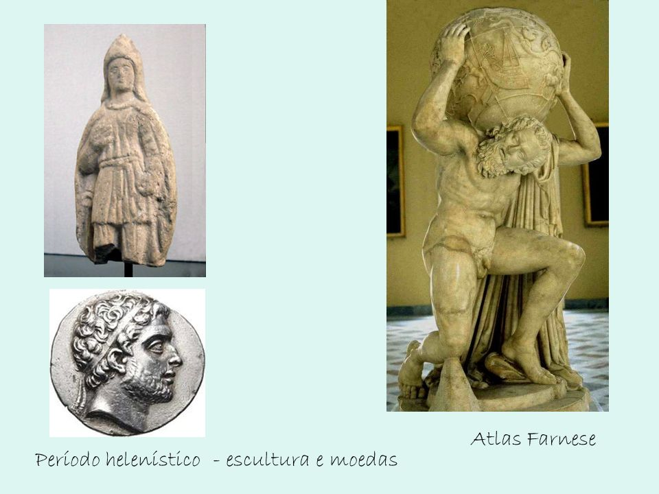 Período helenístico - escultura e moedas Atlas Farnese