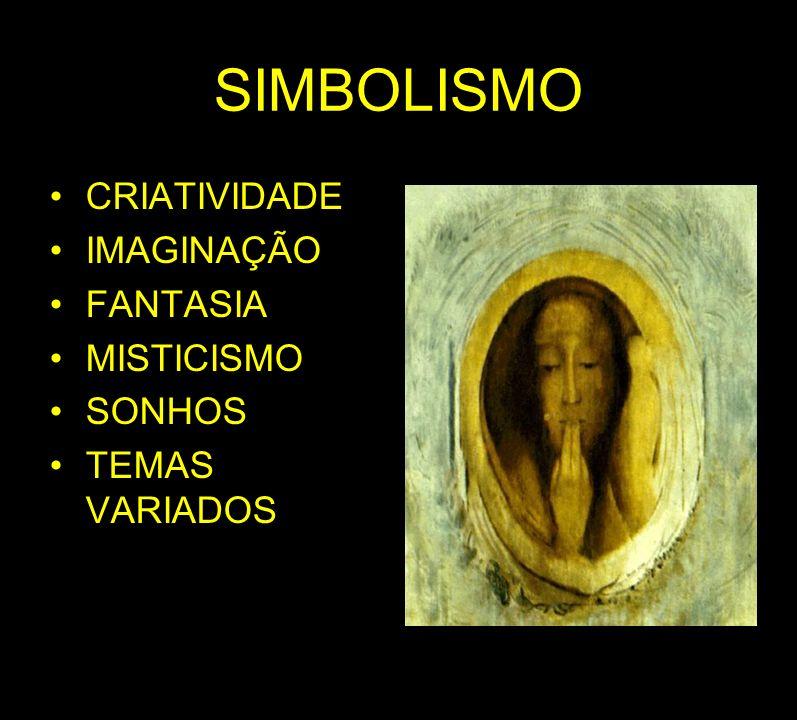 SIMBOLISMO CRIATIVIDADE IMAGINAÇÃO FANTASIA MISTICISMO SONHOS TEMAS VARIADOS