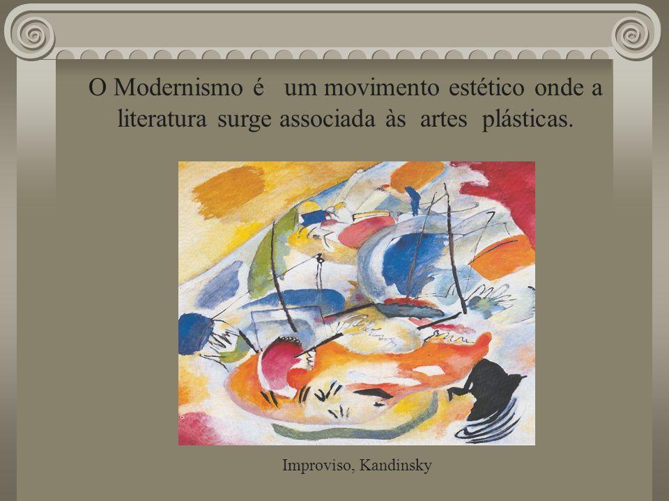 O Modernismo é um movimento estético onde a literatura surge associada às artes plásticas. Improviso, Kandinsky