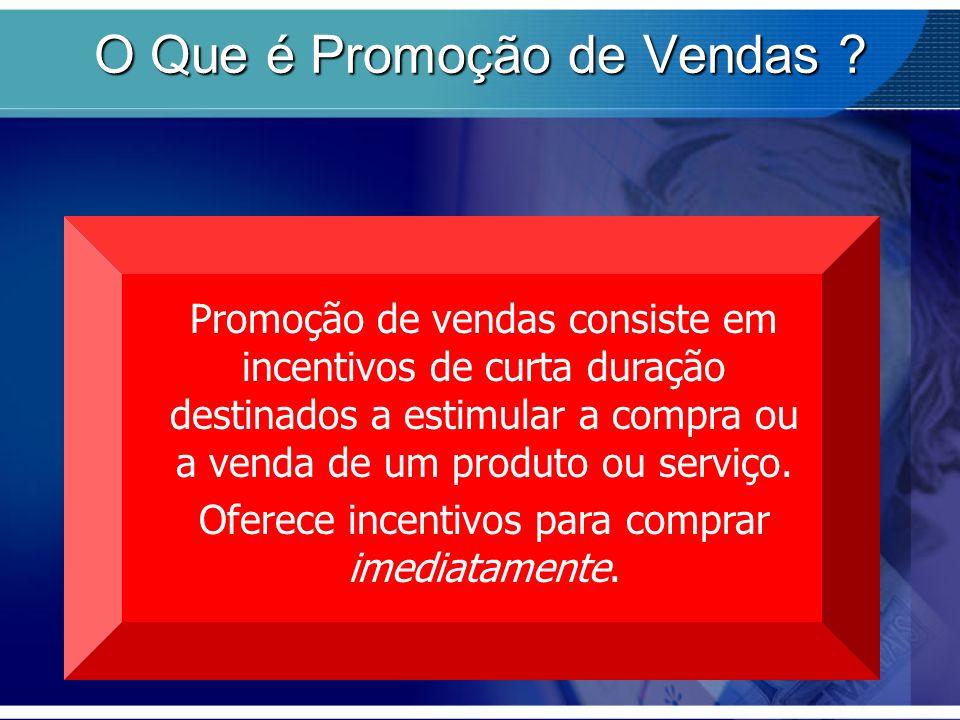 O Que é Promoção de Vendas ? Promoção de vendas consiste em incentivos de curta duração destinados a estimular a compra ou a venda de um produto ou se
