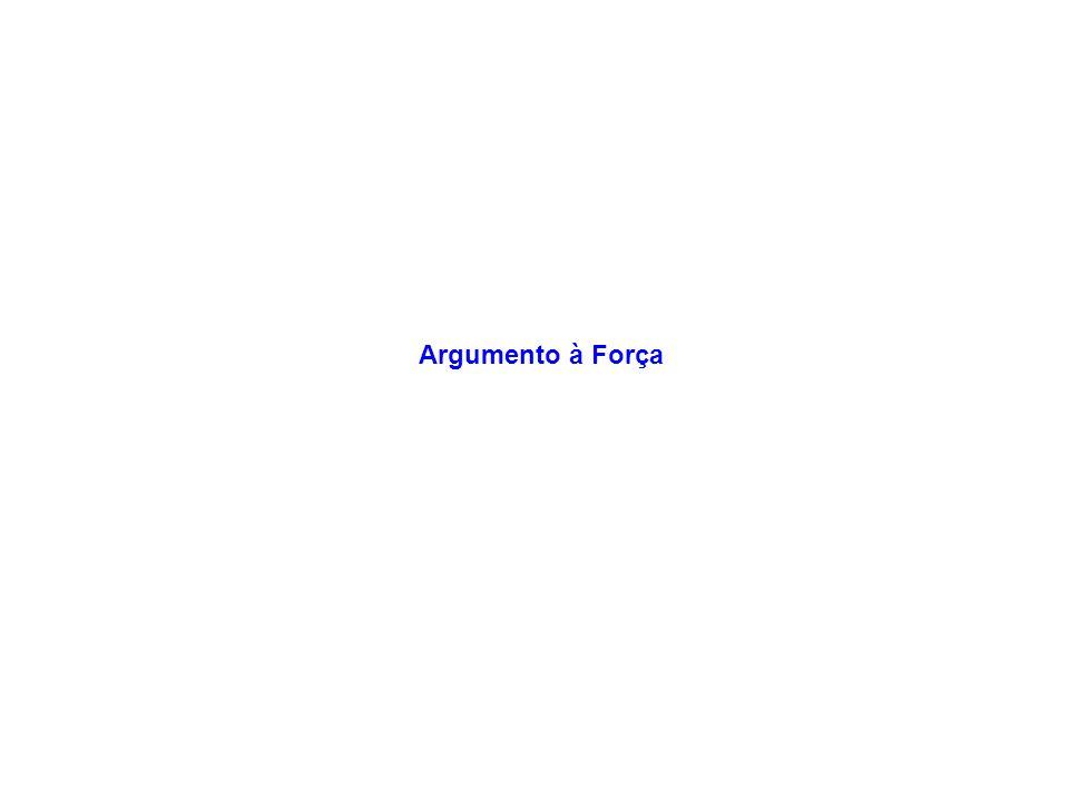 Argumento à Força