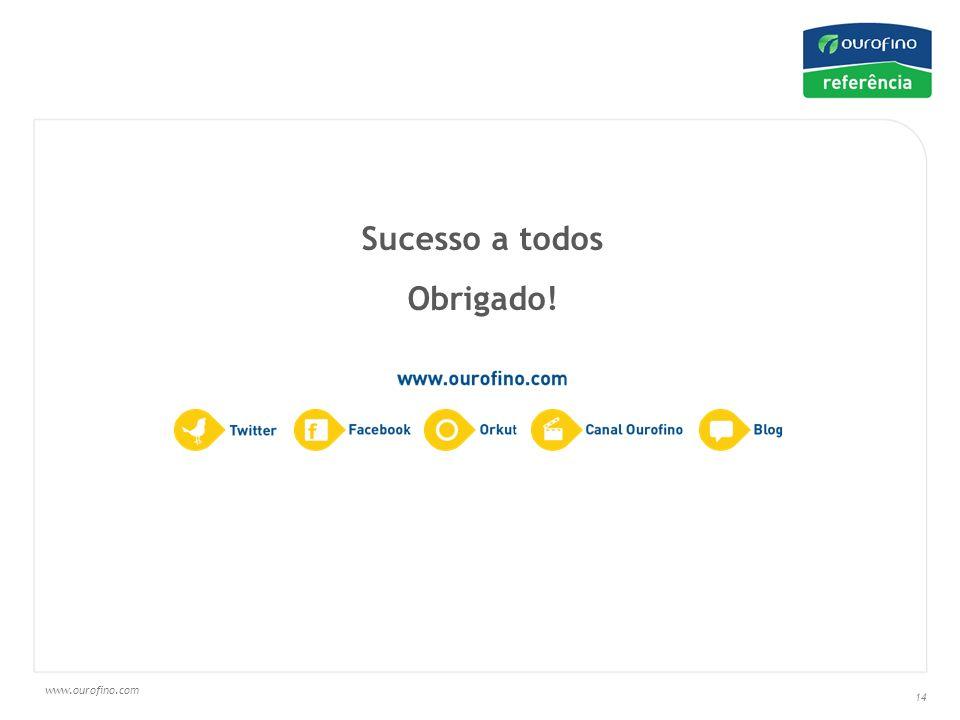 www.ourofino.com 14 Sucesso a todos Obrigado!