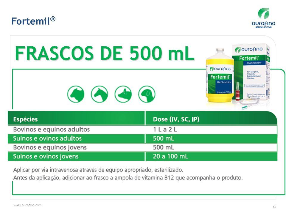 www.ourofino.com 18 FRASCOS DE 500 mL Fortemil ®